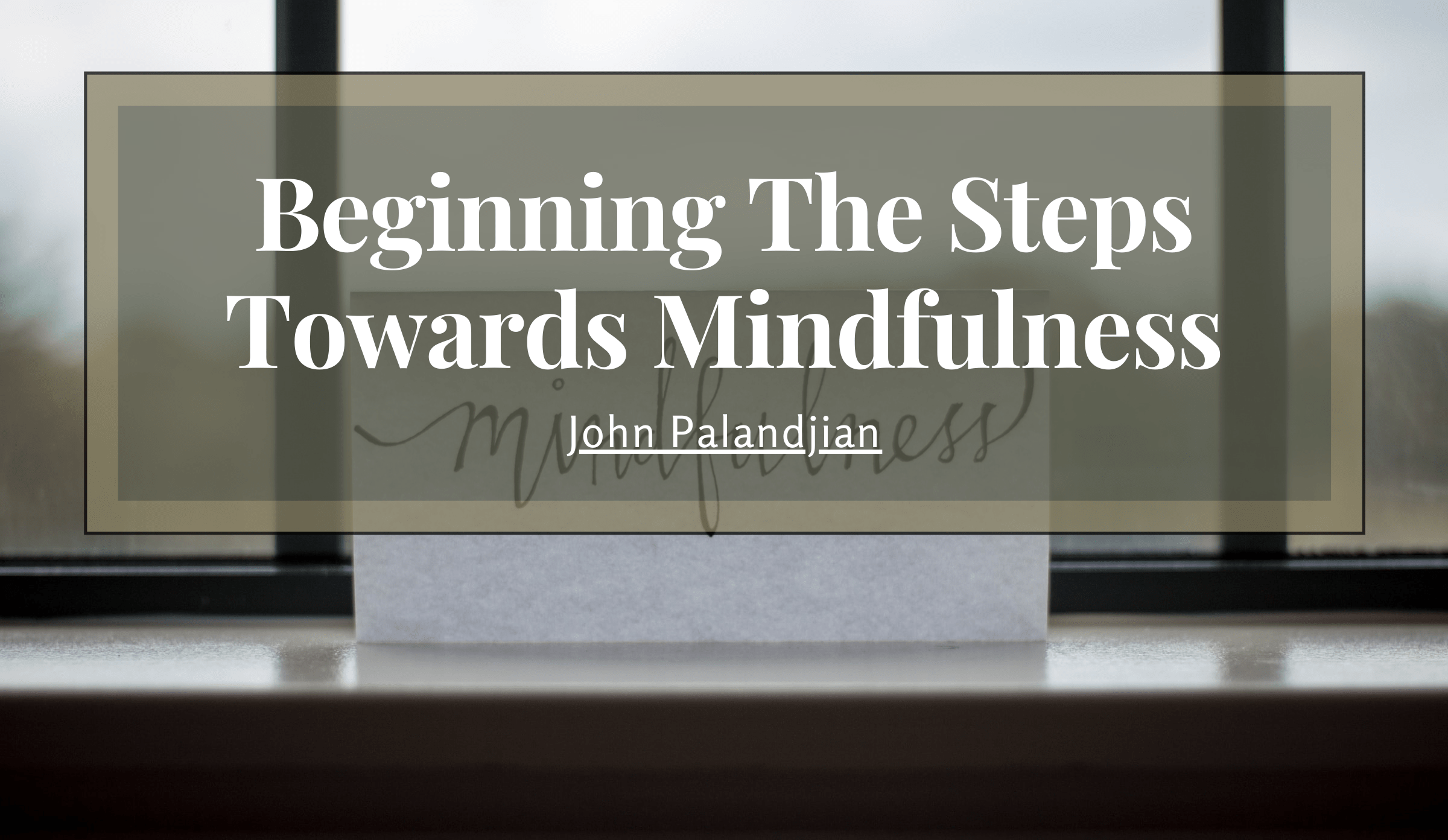 beginning-the-steps-towards-mindfulness