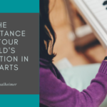 The Importance of Your Child's Education in the Arts