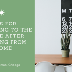 Tips for Returning to the Office After Working from Home