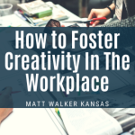 how-to-foster-creativity-in-the-workplace