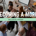 Becoming a More Inclusive Leader