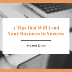 4 Tips that Will Lead Your Business to Success