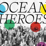 How Today's Ocean Heroes Are Turning The Tide For Good
