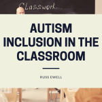 Autism Inclusion in the Classroom