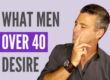 3-qualities-men-over-40-look-for-in-a-woman