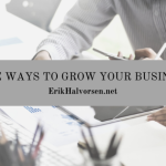 Five Ways to Grow Your Business