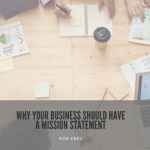 Why Your Business Should Have a Mission Statement