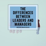The Differences Between Leaders and Managers