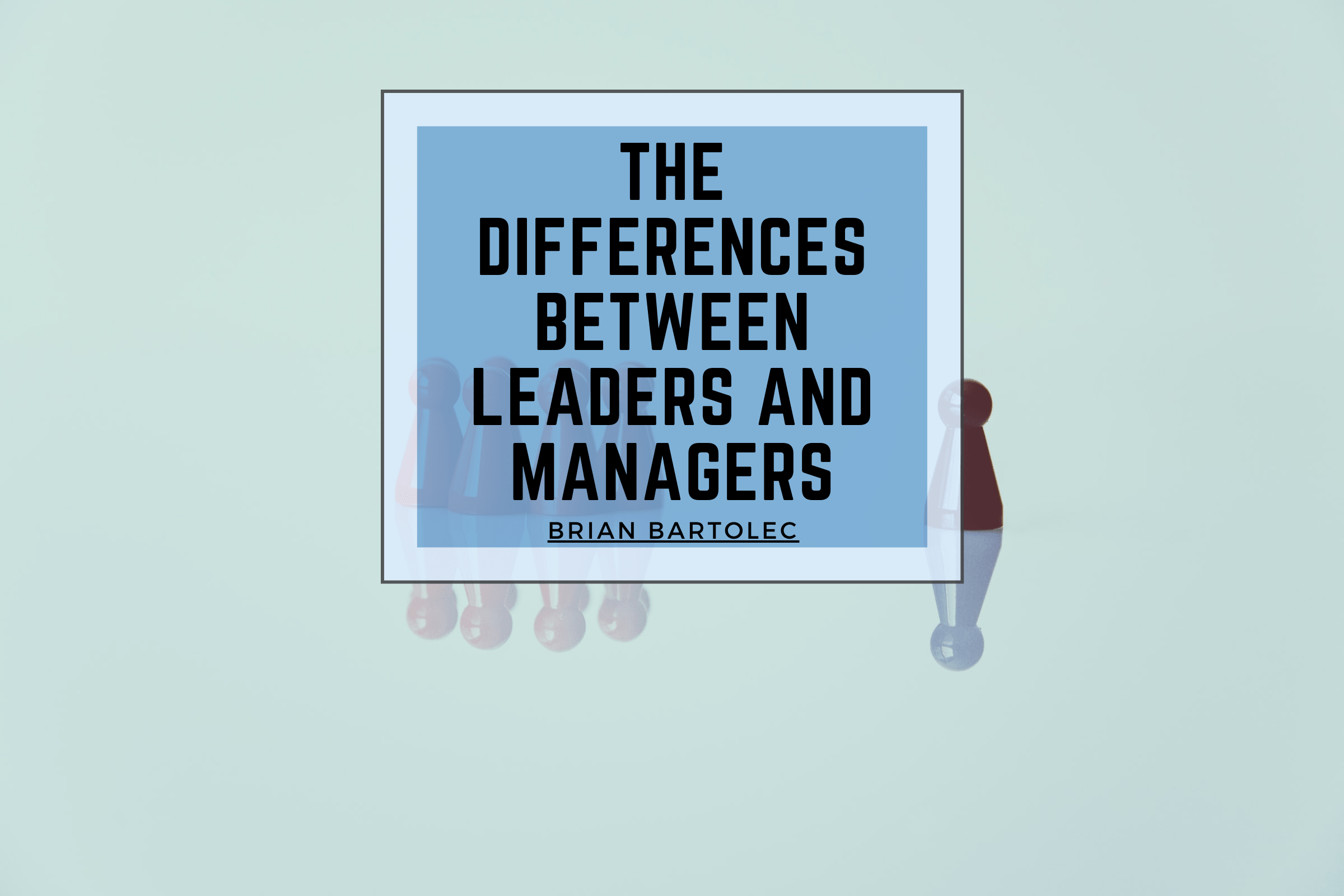 the-differences-between-leaders-and-managers
