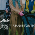how-to-make-philanthropy-a-habit-for-the-next-generation