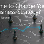 Time To Change Your Business Strategy?