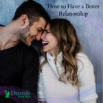 How to Have a Better Relationship