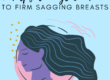 8-helpful-ways-on-how-to-firm-sagging-breasts