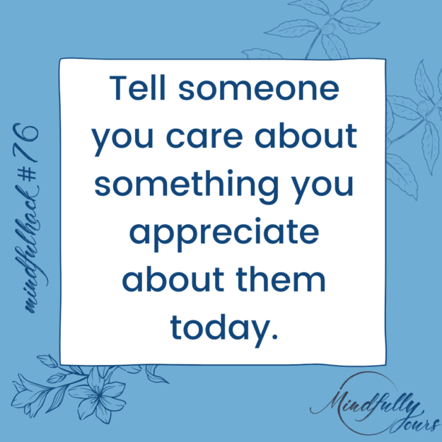 tell-someone-you-care-about-something-you-appreciate-about-them-today.
