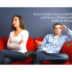 How to Calm Down a Girlfriend and Save a Relationship in Difficult Situations